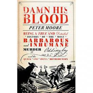 Damn His Blood by Peter Moore
