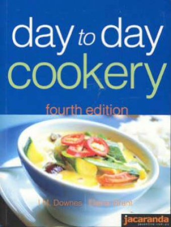 Day To Day Cookery - 4th Edition by I M Downes & Elaine Grant
