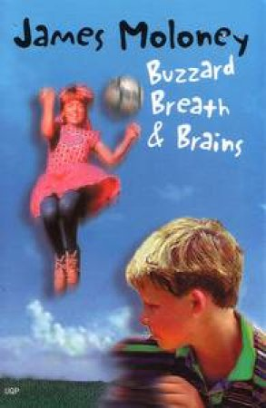 Buzzard Breath And Brains by James Moloney