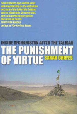 The Punishment Of Virtue: Inside Afghanistan After the Taliban by Sarah Chayes