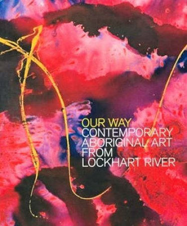Our Way: The Lockhart River Art Gang
