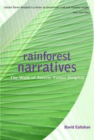 Rainforest Narratives: The Works of Janette Turner Hospital