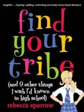Find Your Tribe and nine other things I wish Id known in high school