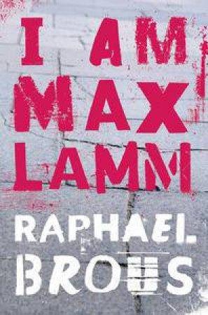 I Am Max Lamm