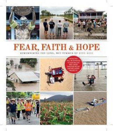 Fear, Faith and Hope: The Long Wet Summer of 2010-2011