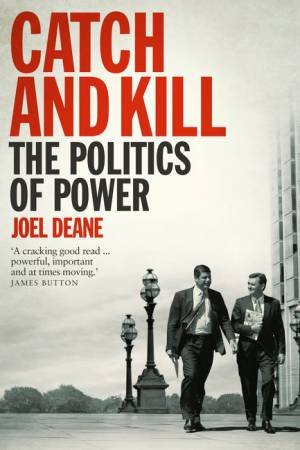 Catch and Kill: The Politics of Power