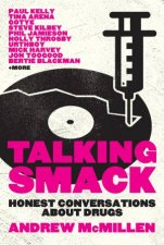 Talking Smack: Honest Coversations About Drugs by Andrew McMillen
