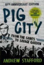 Pig City From The Saints To Savage Garden 10th Anniversary Edition