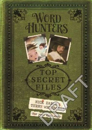 Word Hunters: Top Secret Files by Nick Earls & Terry Whidborne