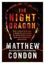 The Night Dragon by Matthew Condon