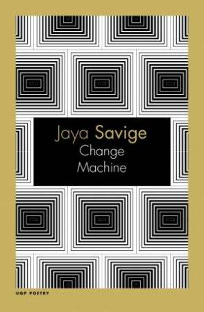 Change Machine by Jaya Savige