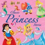 Classic Princess Stories by Various