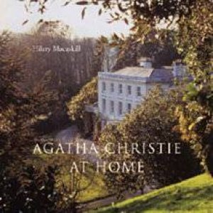 Agatha Christie at Home by Hilary Macaskill