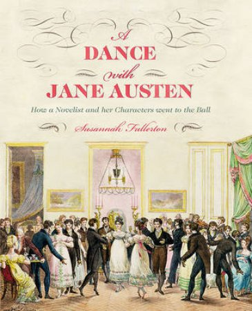 A Dance With Jane Austen by Susannah Fullerton & Deirdre Le Faye
