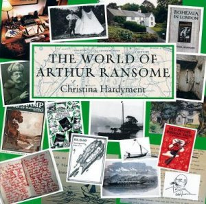 The World of Arthur Ransome by Christina Hardyment