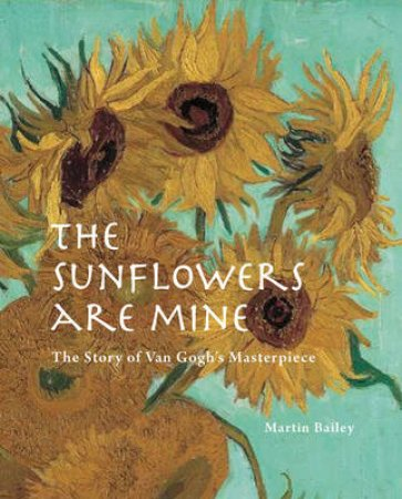The Sunflowers are Mine by Martin Baily