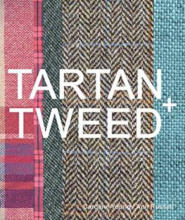 Tartan And Tweed by Caroline Young & Ann Martin