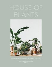 House Of Plants: Living With Succulents, Air Plants And Cacti  by Rose Ray & Caro Langton & Erika Rax