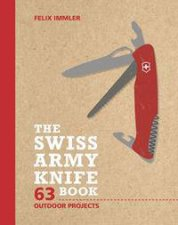 The Swiss Army Knife Book by Felix Immler
