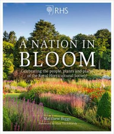 A Nation In Bloom by Matthew Biggs & Alan Titchmarsh & Jason Ingram