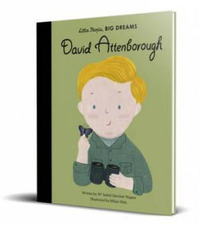 Little People, Big Dreams: David Attenborough by Maria Isabel Sanchez Vegara & Mikyo Noh