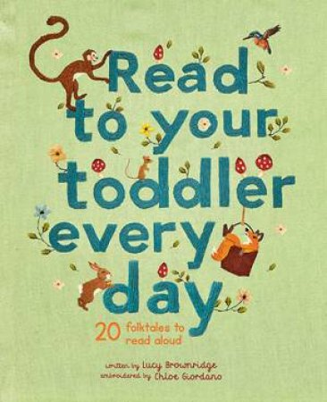 Read To Your Toddler Every Day by Chloe Giordano & Lucy Brownridge
