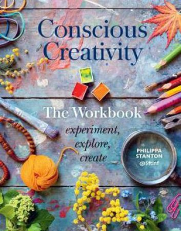 Conscious Creativity: The Workbook
