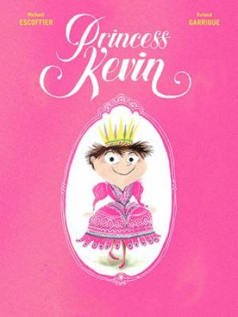 Princess Kevin by Michael Escoffier & Roland Garrigue