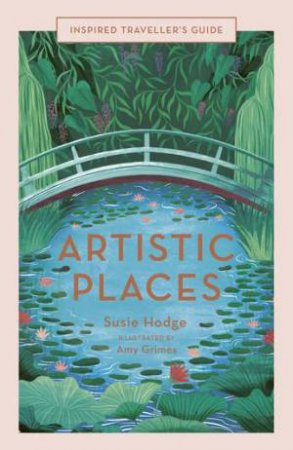 Inspired Travellers Guide: Artistic Places