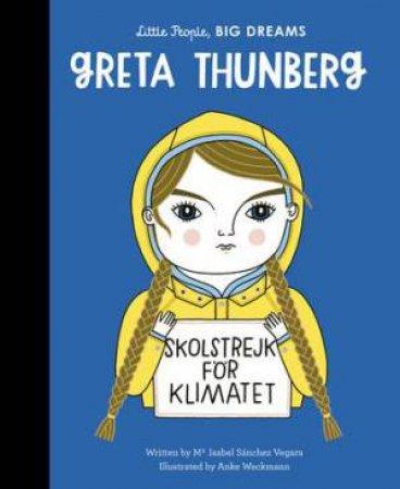 Little People, Big Dreams: Greta Thunberg by Maria Isabel Sanchez Vegara & Anke Weckmann