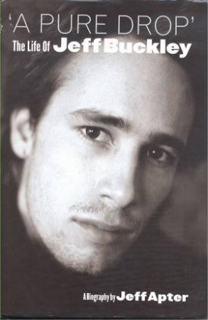 A Drop: The Life of Jeff Buckley