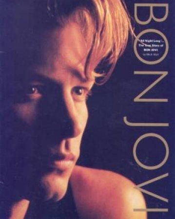 All Night Long: The True Story Of Bon Jovi by Mick Wall