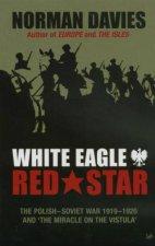 White Eagle Red Star The PolishSoviet War 19191920