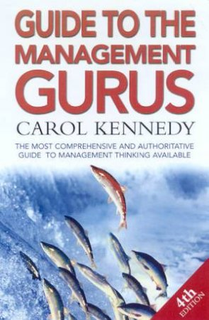 Guide To The Management Gurus by Carol Kennedy