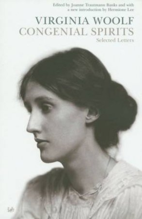 Congenial Spirits: Selected Letters by Virginia Woolf