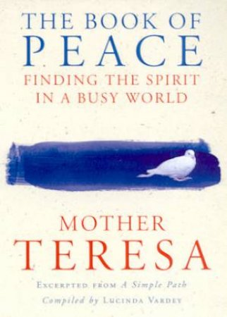 The Book Of Peace: Finding The Spirit In A Busy World by Mother Teresa