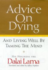 Advice On Dying And Living Well By Taming The Mind