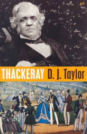 Thackery by D J Taylor