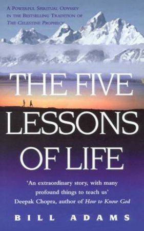 Five Lessons Of Life by Bill Adams