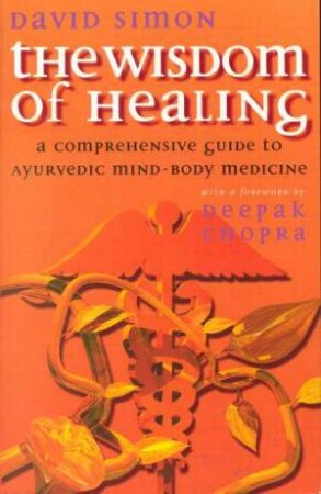 The Wisdom Of Healing by David Simon