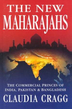 The New Maharajahs by Claudia Cragg