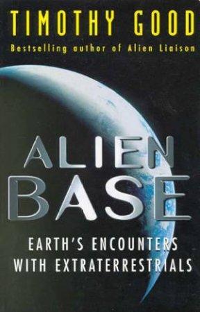 Alien Base by Timothy Good