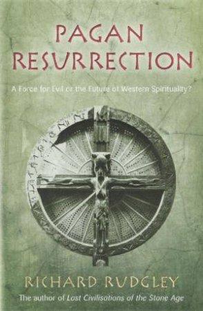Pagan Resurrection  by Richard Rudgley