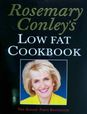 Rosemary Conley's Low Fat Cookbook by Rosemary Conley