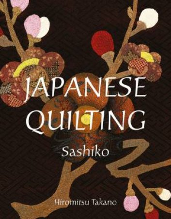 Japanese Quilting Sashiko by Hiormitsu Takano