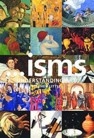 ...isms: Understanding Art by Stephen Little