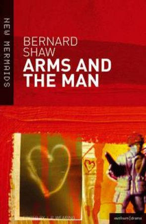 Arms And The Man by Bernard Shaw