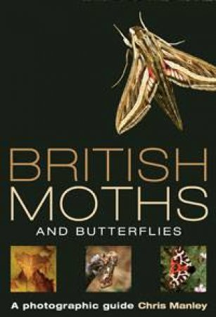 British Moths and Butterflies by Chris Manley