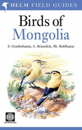 Birds Of Mongolia by Axel Braunlich