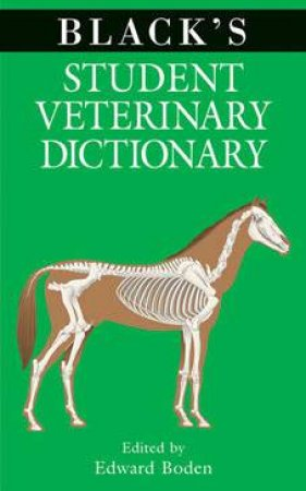 Black's Student Veterinary Dictionary by Edward Boden